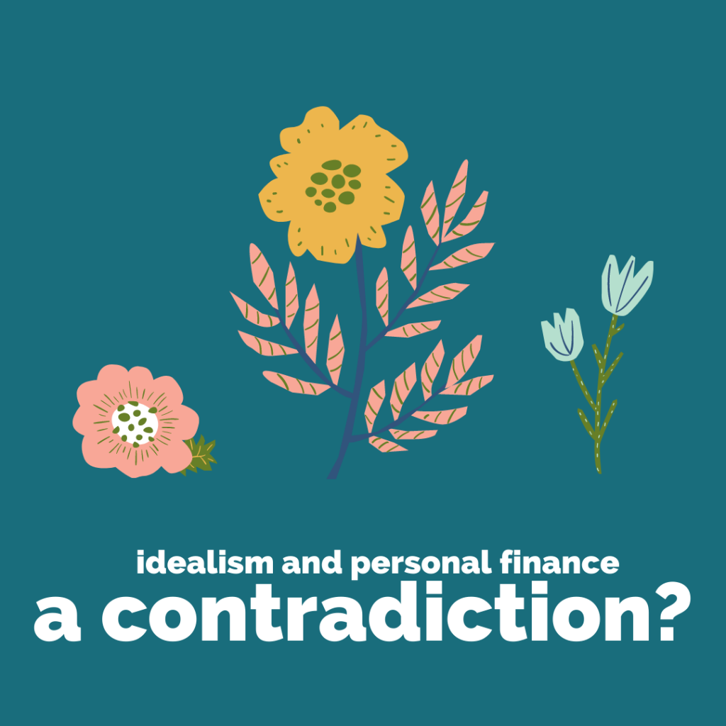 illustrations of flowers with the text idealisma and personal finance a contradiction?